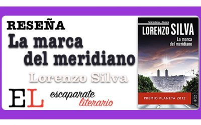 Reseña: La marca del meridiano (Lorenzo Silva)