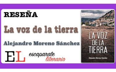 Reseña: La voz de la tierra (Alejandro Moreno Sánchez)