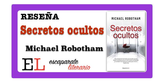 Reseña: Secretos ocultos (Michael Robotham)