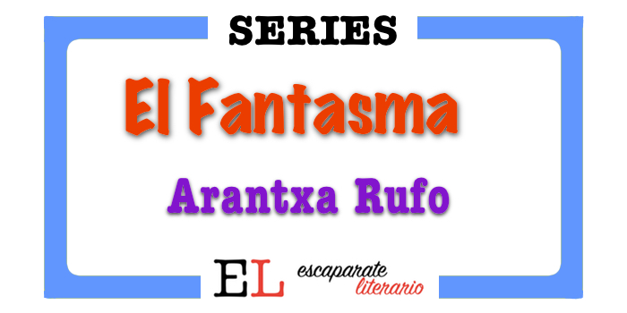 Serie El Fantasma (Arantxa Rufo)