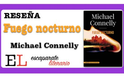 Reseña: Fuego nocturno (Michael Connelly)