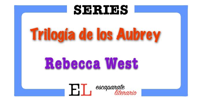 Trilogía de los Aubrey (Rebecca West)
