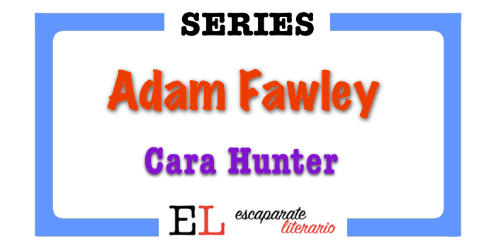 Serie Inspector Adam Fawley (Cara Hunter)