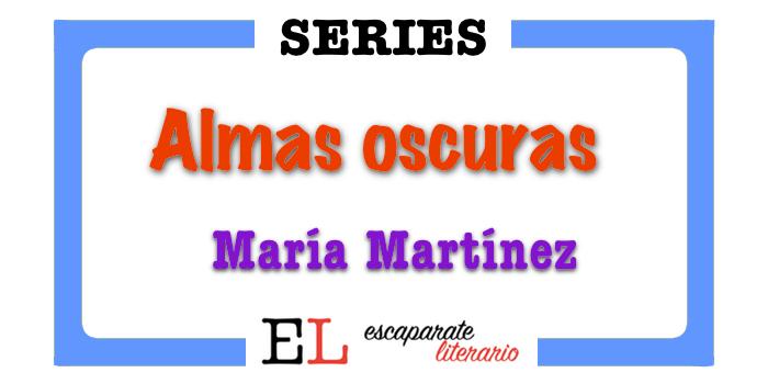 Trilogía Almas oscuras (María Martínez)
