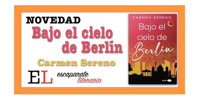 Bajo el cielo de Berlín (Carmen Sereno)