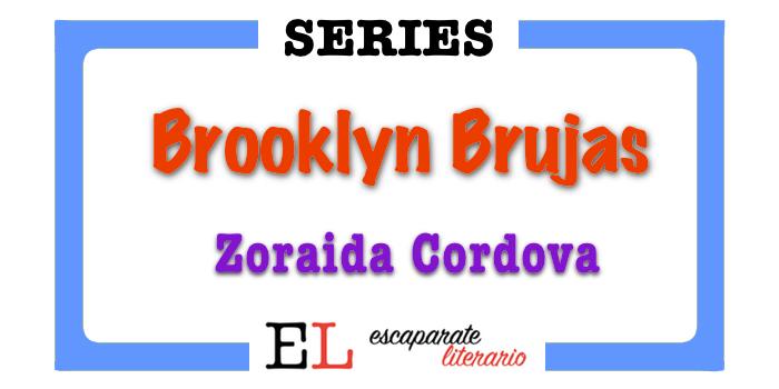 Serie Brooklyn Brujas (Zoraida Cordova)