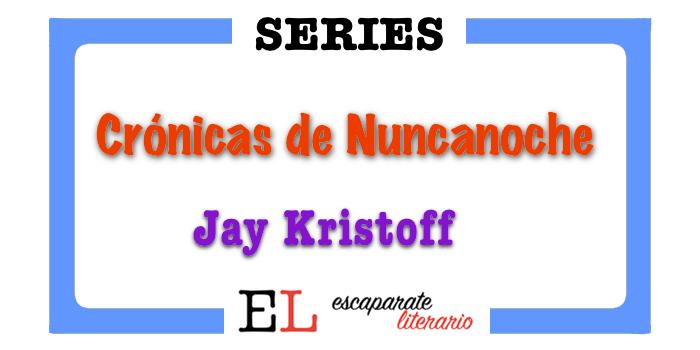 Trilogía Crónicas de Nuncanoche (Jay Kristoff)