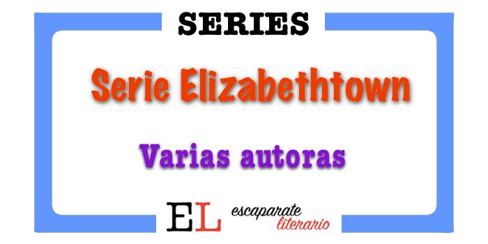 Serie Elizabethtown (Varias autoras)