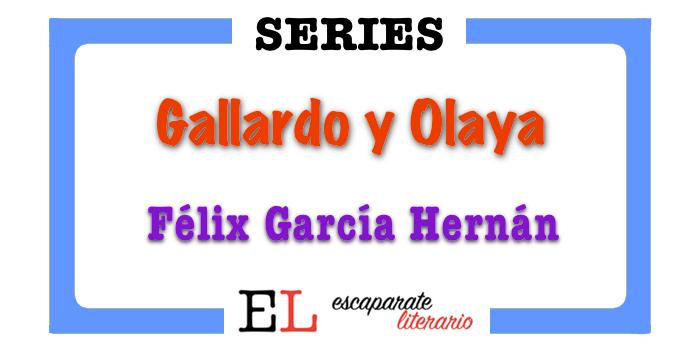 Serie Gallardo y Olaya (Félix García Hernán)