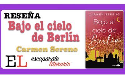Reseña: Bajo el cielo de Berlín (Carmen Sereno)